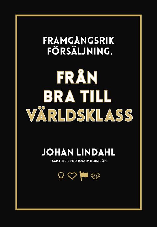 Framgångsrik försäljning – från bra till världsklass, av Johan Lindahl