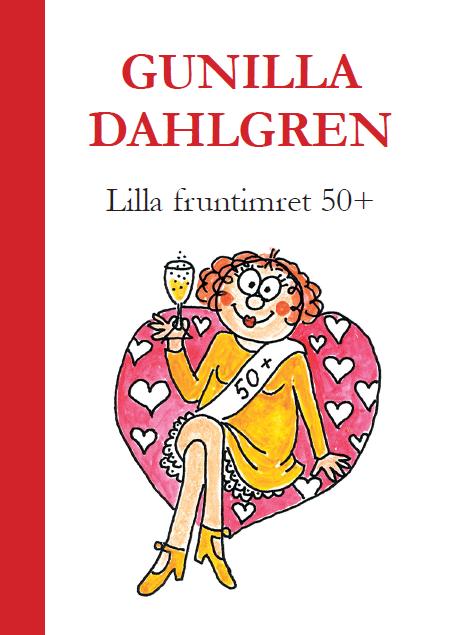 Lilla fruntimret 50+ av Gunilla Dahlgren