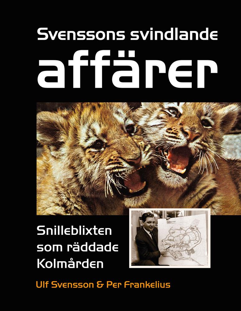 Svenssons svindlande affärer – Snilleblixten som räddade Kolmården